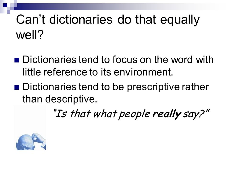 Can't dictionaries do that equally well.