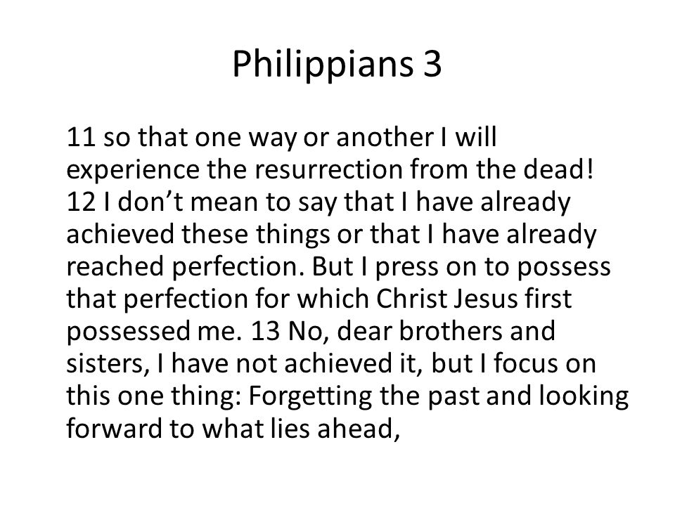 Philippians 3 11 so that one way or another I will experience the resurrection from the dead.