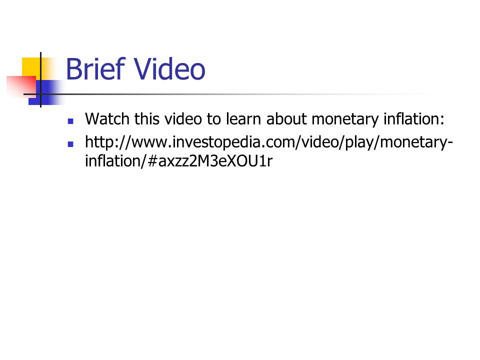 Brief Video Watch this video to learn about monetary inflation: http://www.investopedia.com/video/play/monetary- inflation/#axzz2M3eXOU1r