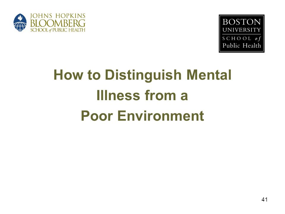 41 How to Distinguish Mental Illness from a Poor Environment