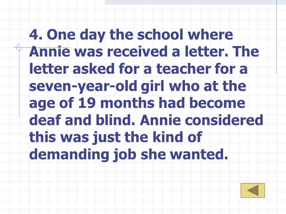 4. One day the school where Annie was received a letter.