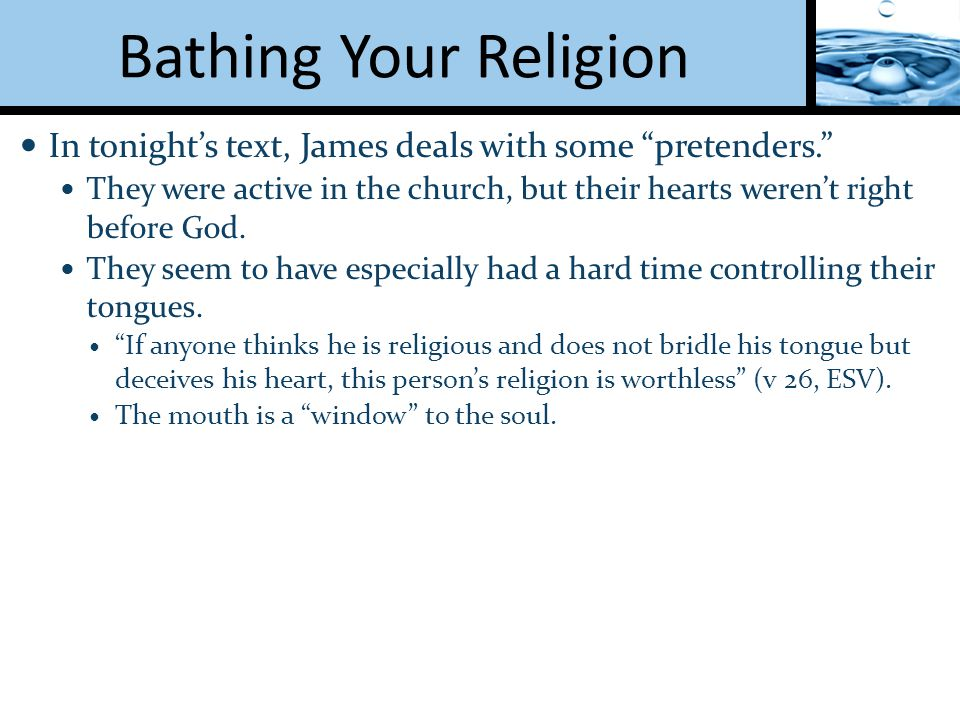 Bathing Your Religion Care was not given to widows & orphans in the first century.