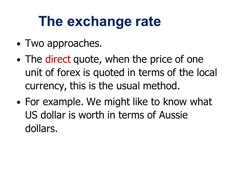 The exchange rate Two approaches.