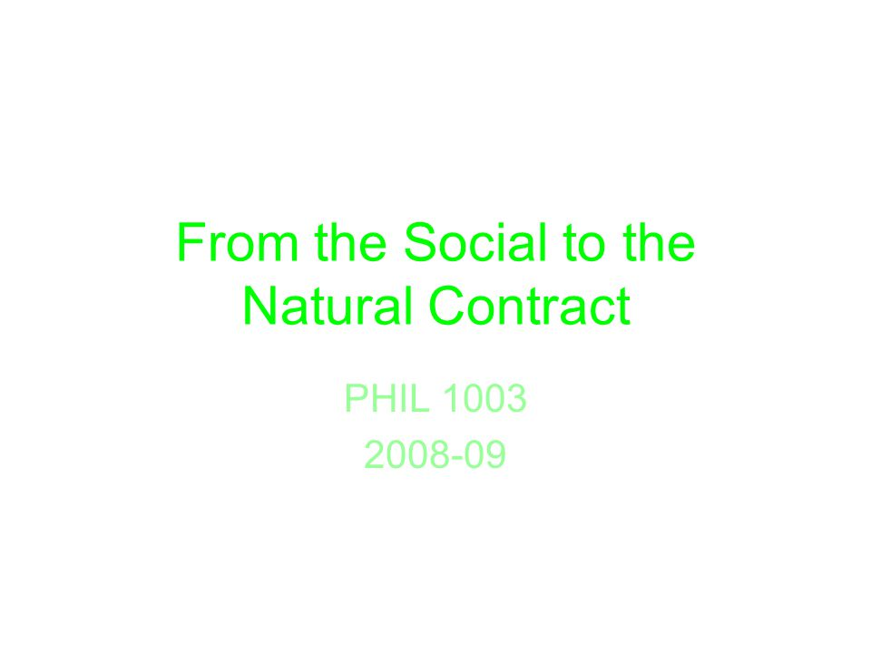 From the Social to the Natural Contract PHIL 1003 2008-09