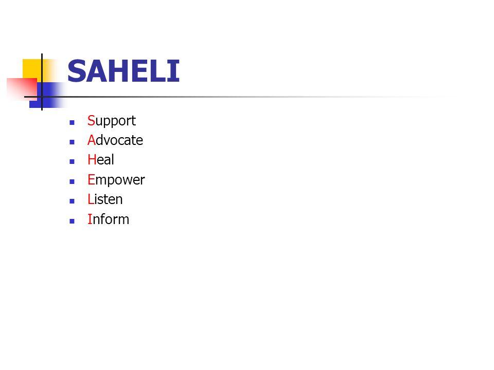 SAHELI Support Advocate Heal Empower Listen Inform