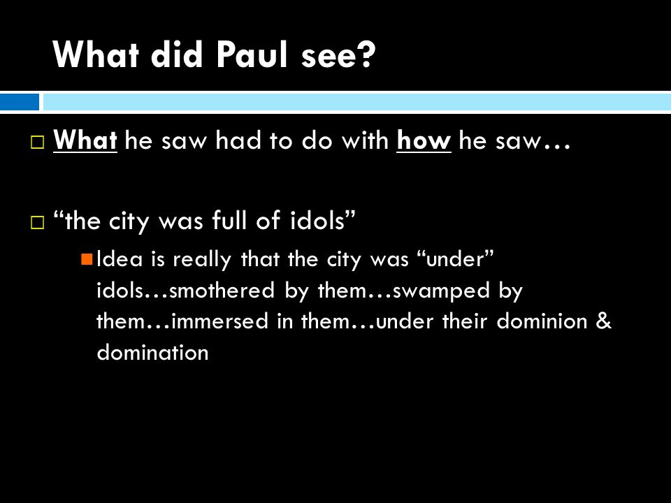 What did Paul see.