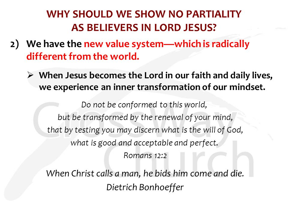 WHY SHOULD WE SHOW NO PARTIALITY AS BELIEVERS IN LORD JESUS.
