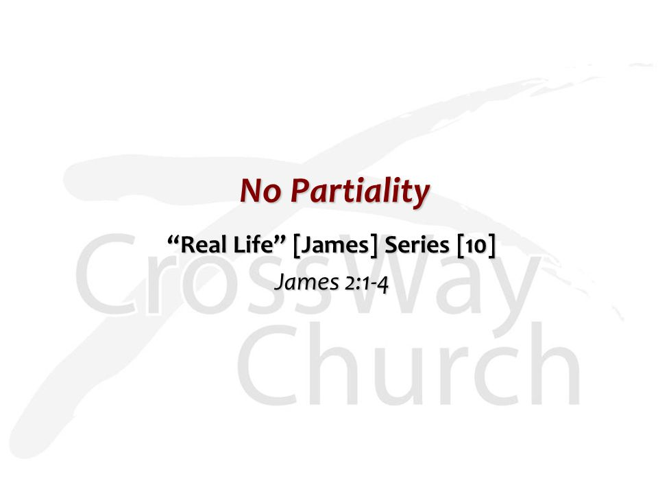 No Partiality Real Life [James] Series [10] James 2:1-4