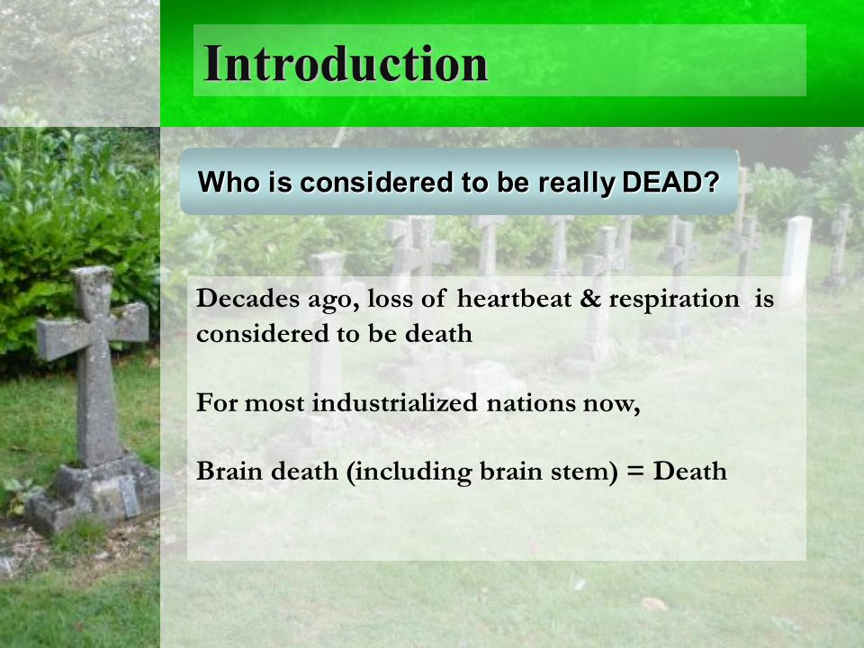 Introduction Who is considered to be really DEAD.