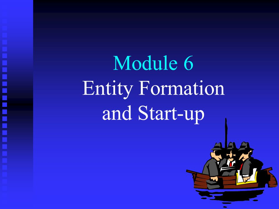Module 6 Entity Formation and Start-up