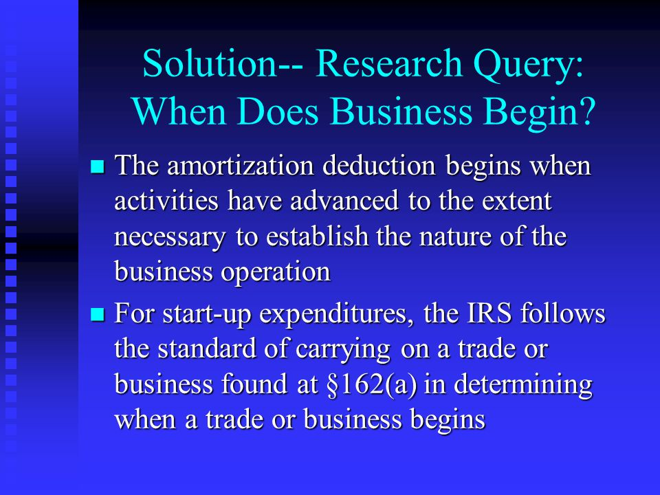 Solution-- Research Query: When Does Business Begin.