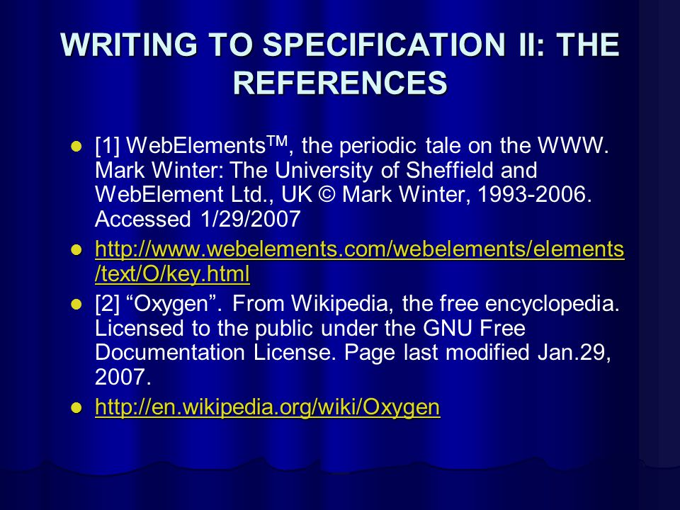 WRITING TO SPECIFICATION II: THE REFERENCES [1] WebElements TM, the periodic tale on the WWW.