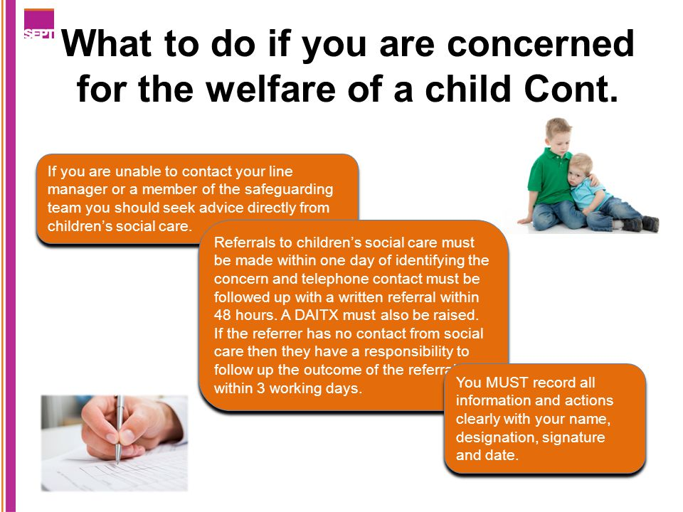 What to do if you are concerned for the welfare of a child Cont.