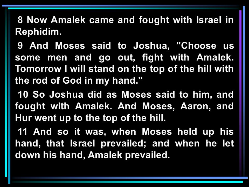 8 Now Amalek came and fought with Israel in Rephidim.