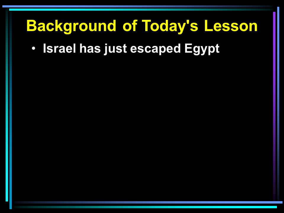 Israel has just escaped Egypt