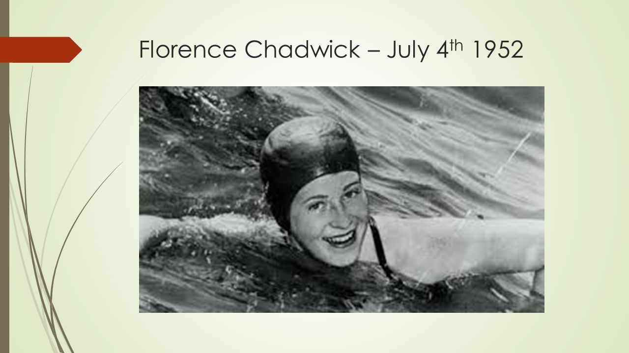 Florence Chadwick – July 4 th 1952