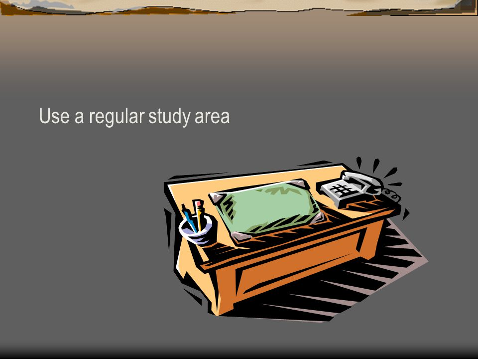 Use a regular study area