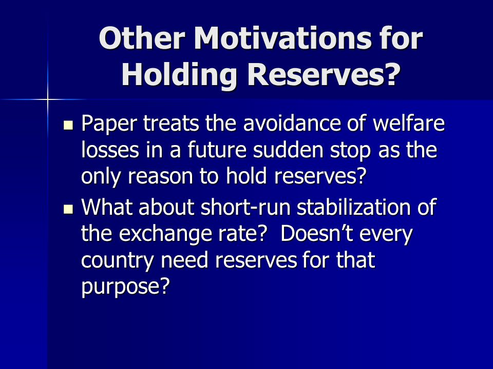 Other Motivations for Holding Reserves.