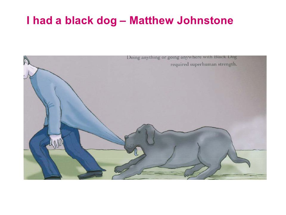 I had a black dog – Matthew Johnstone