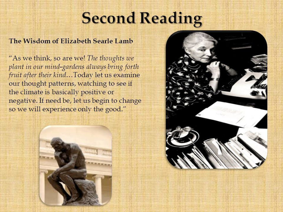 The Wisdom of Elizabeth Searle Lamb As we think, so are we.