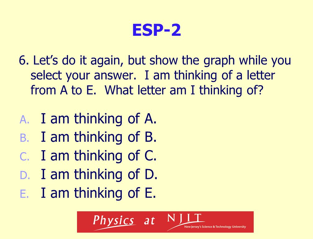 ESP-2 6. Let's do it again, but show the graph while you select your answer.