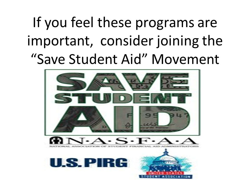 If you feel these programs are important, consider joining the Save Student Aid Movement