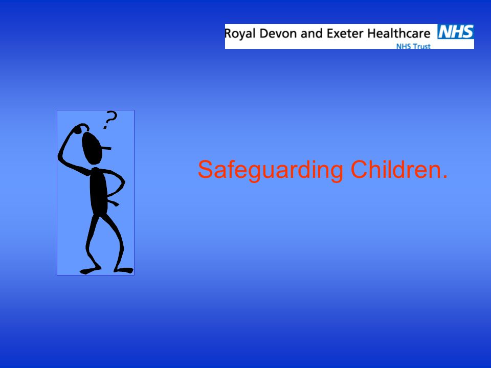 Safeguarding Children.
