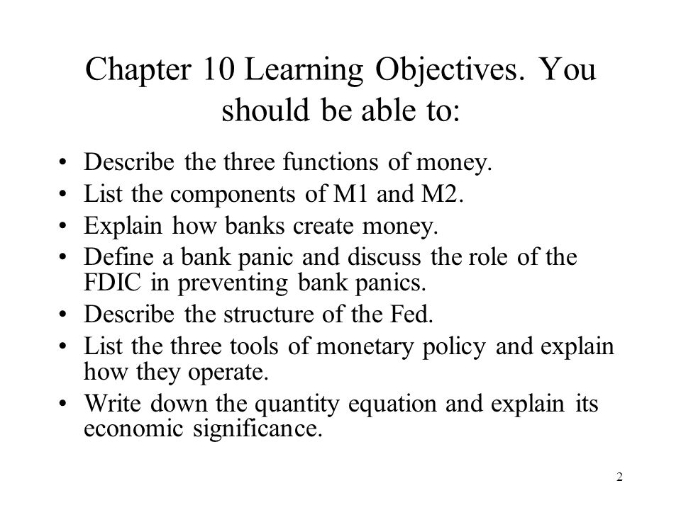 2 Chapter 10 Learning Objectives. You should be able to: Describe the three functions of money.