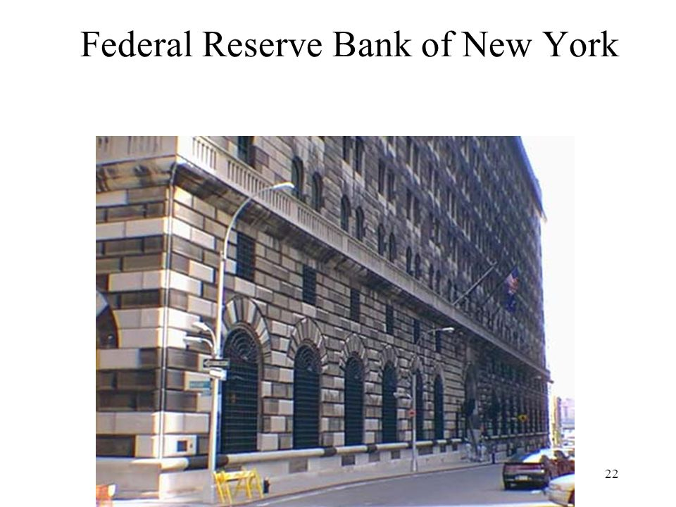 22 Federal Reserve Bank of New York