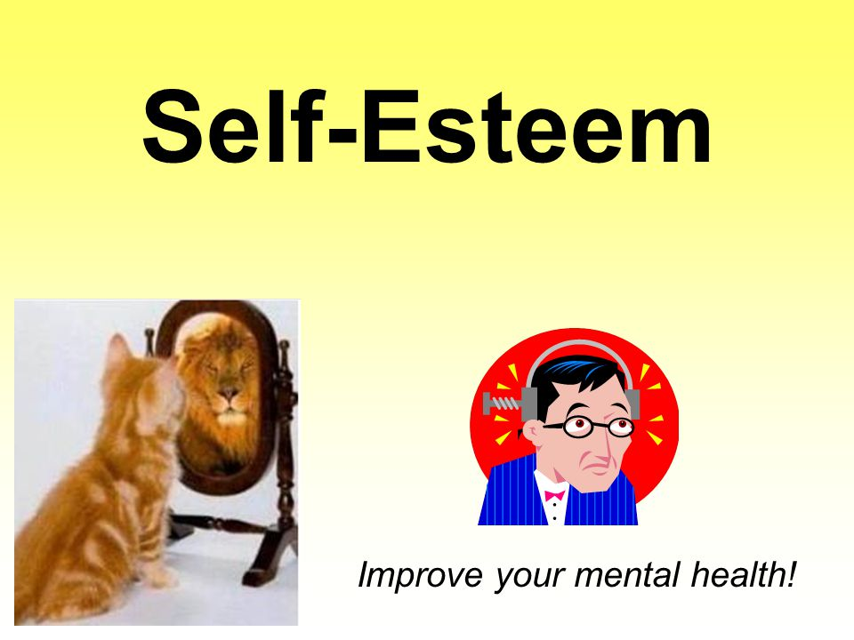 Self-Esteem Improve your mental health!
