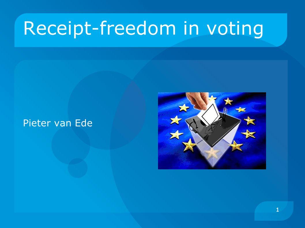 1 Receipt-freedom in voting Pieter van Ede