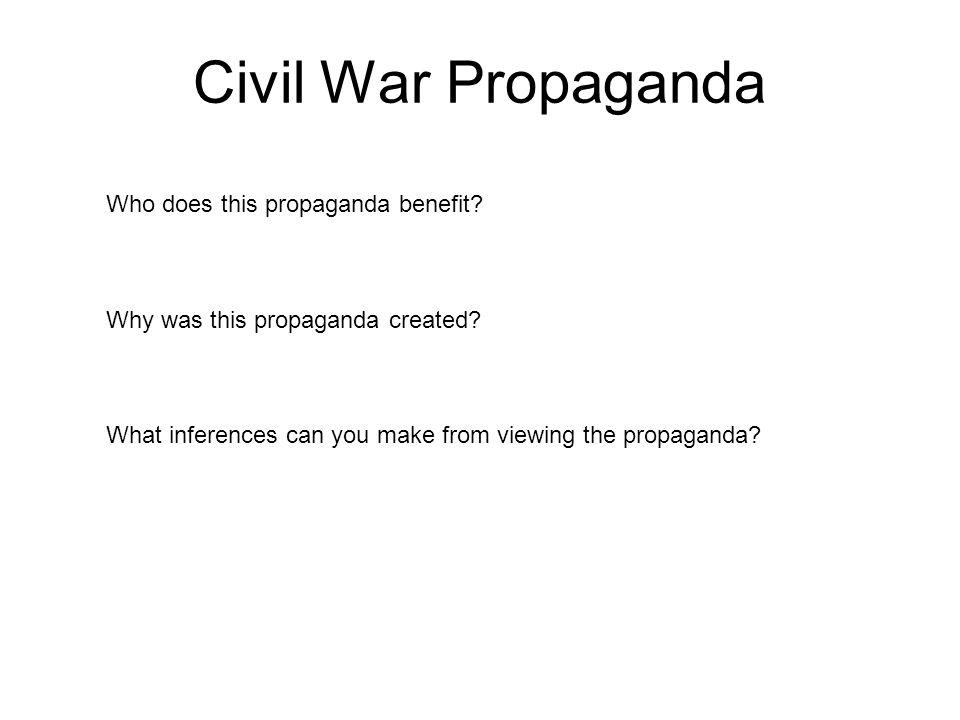 Civil War Propaganda Who does this propaganda benefit.