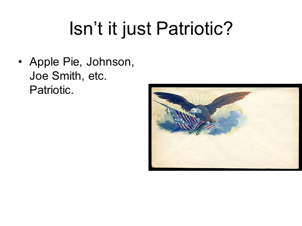 Isn't it just Patriotic Apple Pie, Johnson, Joe Smith, etc. Patriotic.