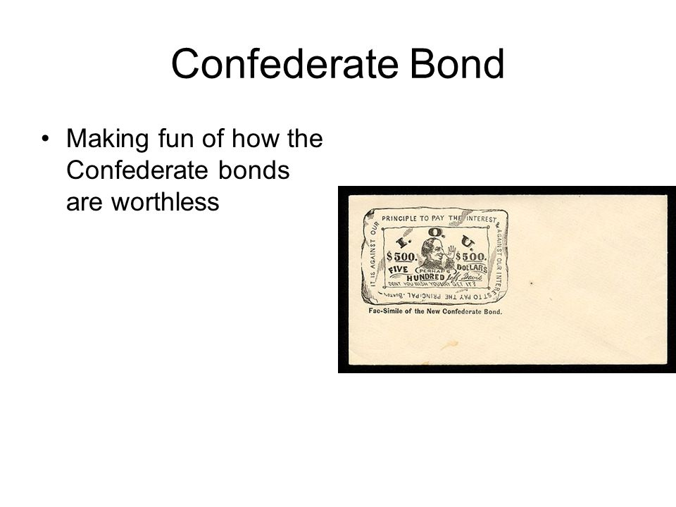 Confederate Bond Making fun of how the Confederate bonds are worthless