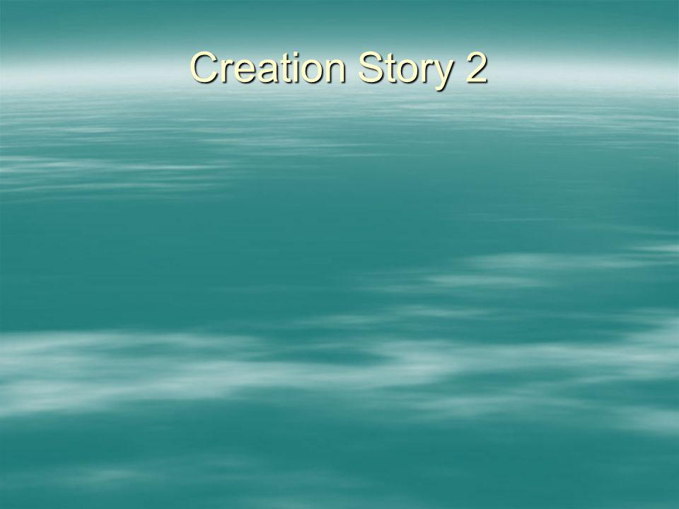 Creation Story 2