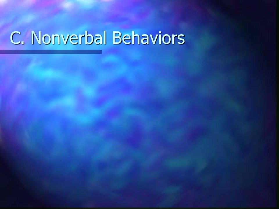 C. Nonverbal Behaviors