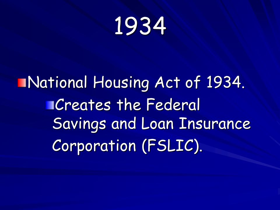 1934 National Housing Act of 1934.