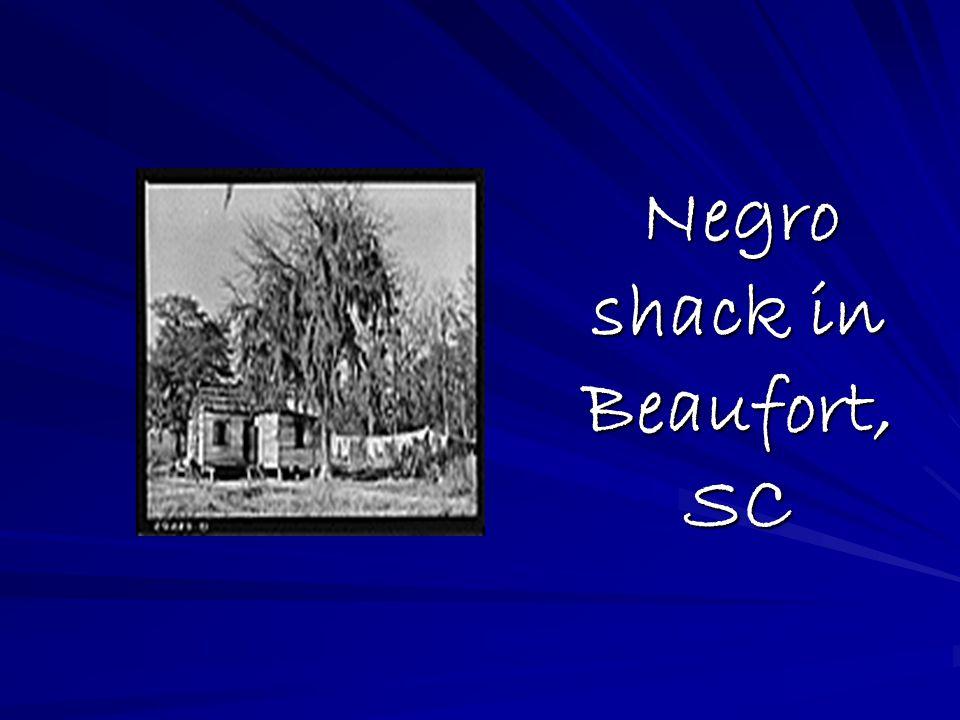 Negro shack in Beaufort, SC Negro shack in Beaufort, SC