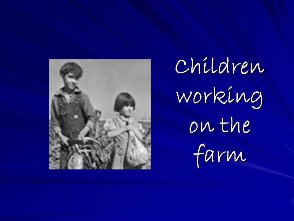 Children working on the farm Children working on the farm