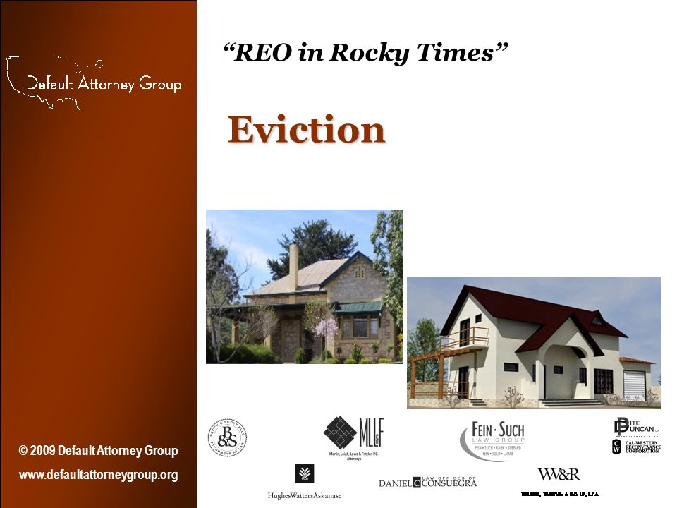 REO in Rocky Times Eviction © 2009 Default Attorney Group www.defaultattorneygroup.org