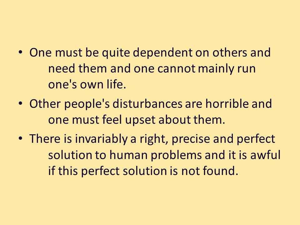 One must be quite dependent on others and need them and one cannot mainly run one s own life.