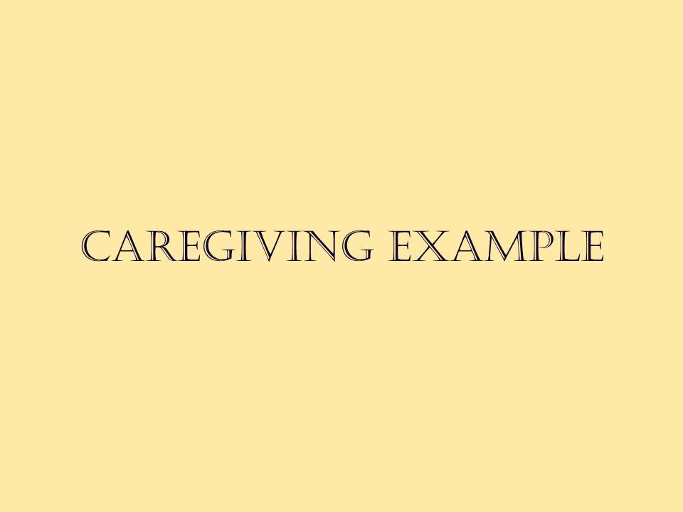 Caregiving example