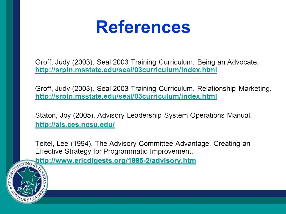 References Groff, Judy (2003). Seal 2003 Training Curriculum.