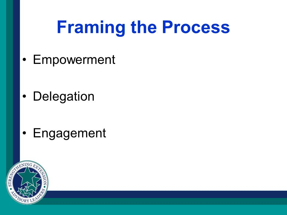 Framing the Process Empowerment Delegation Engagement