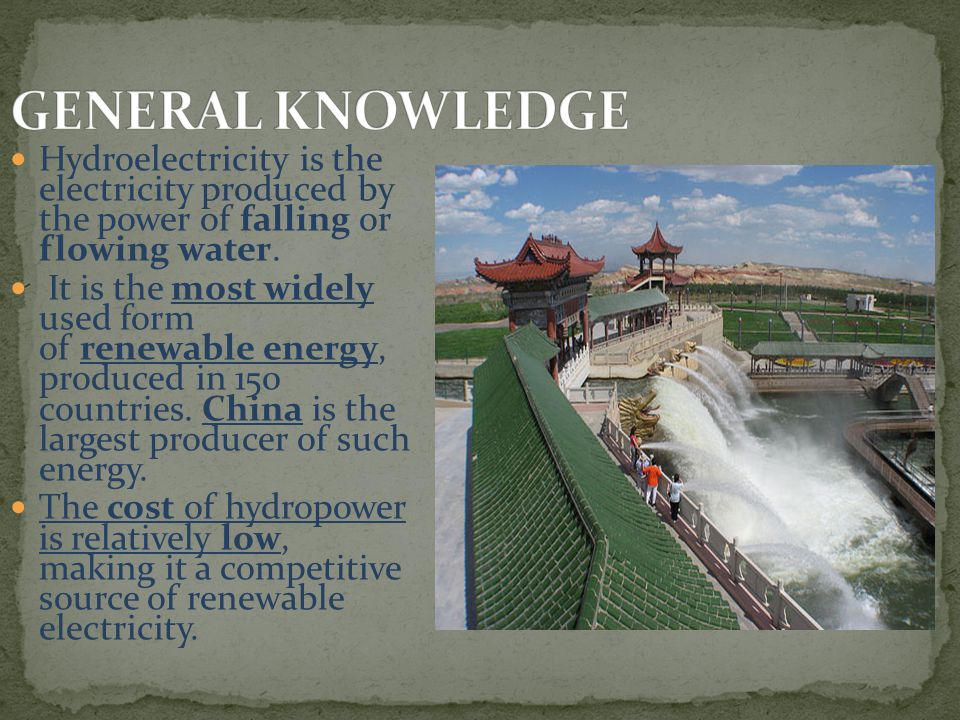 Hydroelectricity is the electricity produced by the power of falling or flowing water.