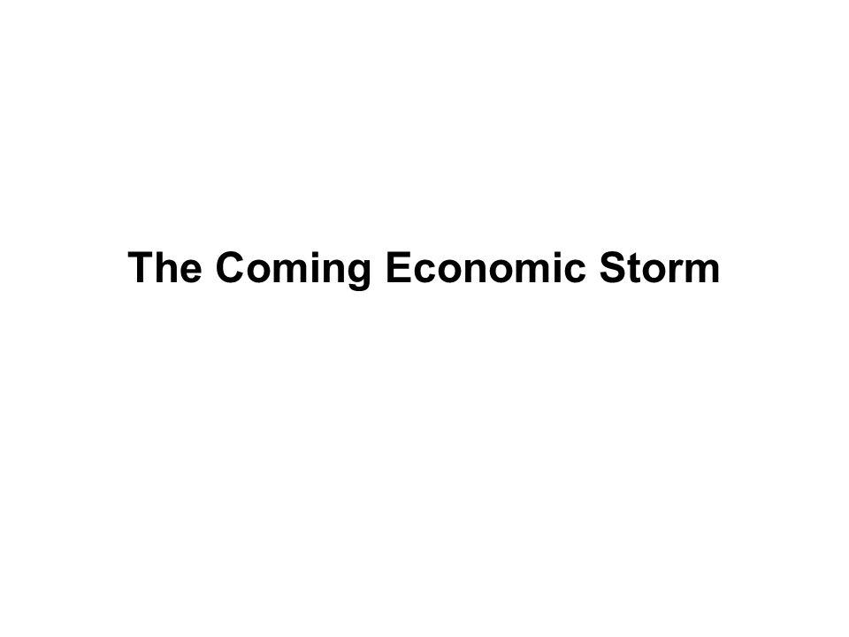 The Coming Economic Storm