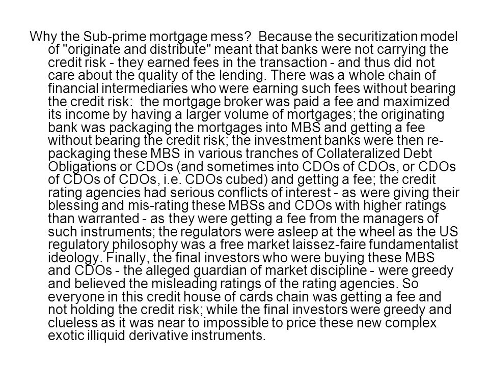 Why the Sub-prime mortgage mess? Because the securitization model of
