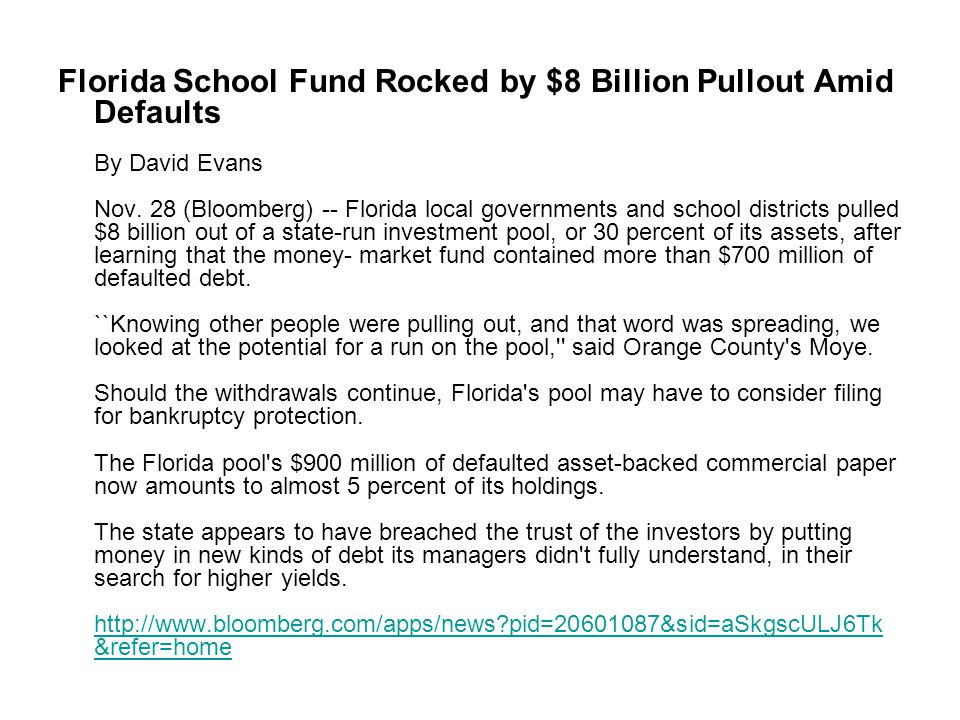 Florida School Fund Rocked by $8 Billion Pullout Amid Defaults By David Evans Nov. 28 (Bloomberg) -- Florida local governments and school districts pu