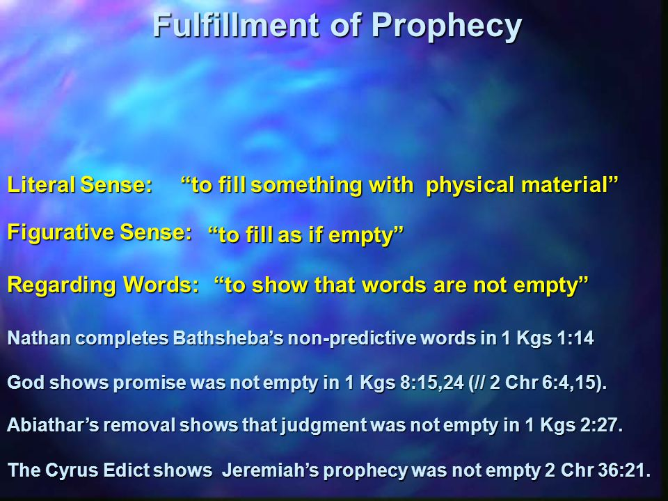"Fulfillment of Prophecy ""to fill something with physical material"" ""to fill something with physical material"" Literal Sense: Nathan completes Bathsheb"