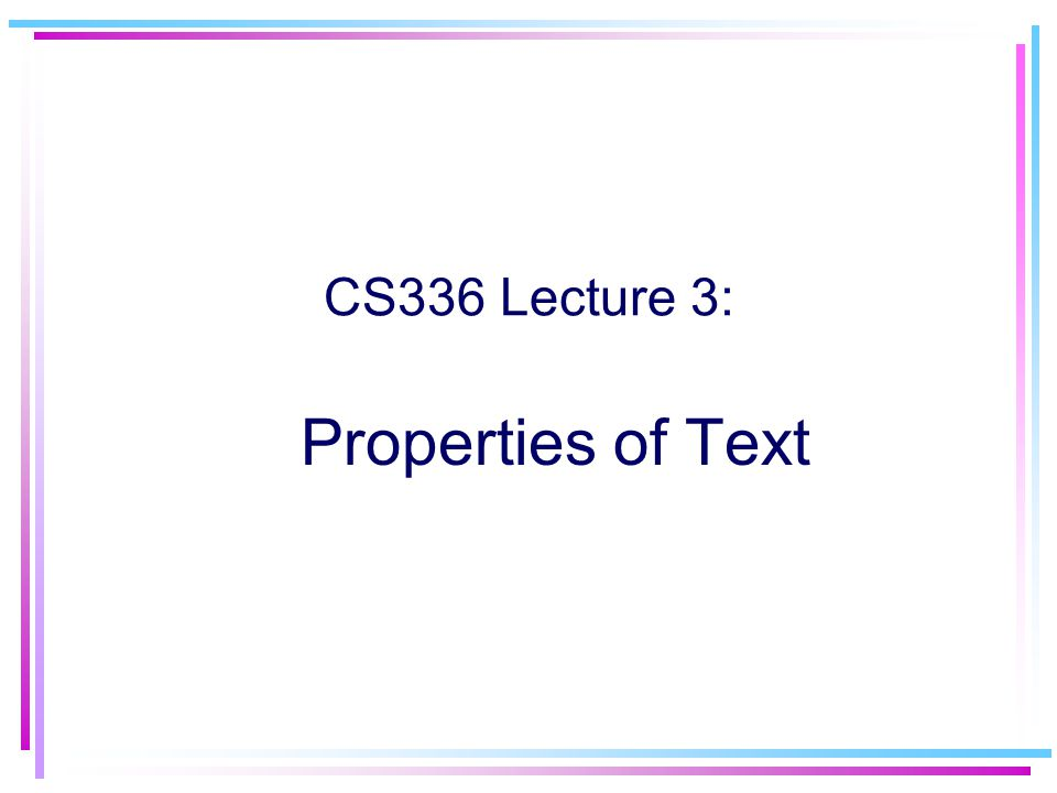 Properties of Text CS336 Lecture 3:
